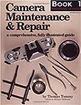 Camera Maintenance & Repair, Book 1:...