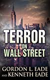 Terror on Wall Street, a Financial Metafiction Novel