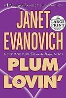 Plum Lovin': A Stephanie Plum Between-the-Numbers Novel (Stephanie Plum Novels (Large Print))