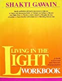 Living in the Light Workbook: A Guide for Personal and Planetary Transformation (0931432731) by Gawain, Shakti