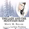 The Lady and the Mountain Man: Mountain Dreams, Book 1 (       UNABRIDGED) by Misty M. Beller Narrated by LeAnn Pashina