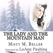 The Lady and the Mountain Man: Mountain Dreams, Book 1   Misty M. Beller