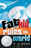Fat Kid Rules the World (0142402087) by Going, K. L.