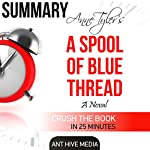 Anne Tyler's A Spool of Blue Thread Summary & Review |  Ant Hive Media