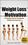 img - for Weight Loss Motivation: 7 Essential Tips for Permanent Weight Loss Success (weight loss, weight loss motivation, permanent weight loss, weight loss success, weight loss for women) book / textbook / text book