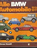 img - for Alle BMW-Automobile 1928 - 1978 Geschichte und Typologie der Marken Dixi und BMW book / textbook / text book