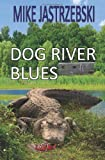Dog River Blues: A Wes Darling Mystery