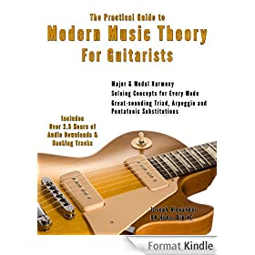 The Practical Guide to Modern Music Theory for Guitarists:  With 2.5 hours of Audio and Over 200 Notated Examples (Guitar Technique) (English Edition)