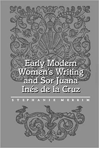 Early Modern Women's Writing and Sor Juana Ines De La Cruz