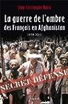 GUERRE DE L'OMBRE DES FRAN�AIS EN AFG...