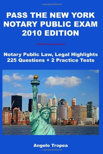Notary - Pass The New York Notary Public Exam 2010 Edition: Notary