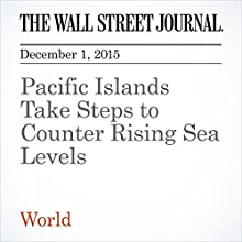 Pacific Islands Take Steps to Counter Rising Sea Levels (       UNABRIDGED) by Rob Taylor Narrated by Alexander Quincy