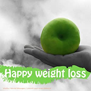 Lose Weight Happily: Clinically Proven to Get You to Your Goal Weight, and Enjoy the Process | [Lyndall Briggs]
