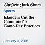 Islanders Cut the Commute for Game-Day Practices | Allan Kreda