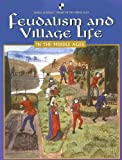 Feudalism and Village Life in the Middle Ages (World Almanac Library of the Middle Ages)
