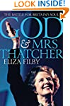 God and Mrs Thatcher: The Battle for...