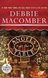 Debbie Macomber Angels at the Table: A Shirley, Goodness, and Mercy Christmas Story (Random House Large Print)