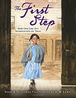 Book Cover: The First Step: How One Girl Put Segregation on Trial