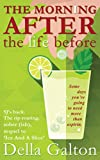 The Morning After The Life Before (Ice And A Slice Book 2)