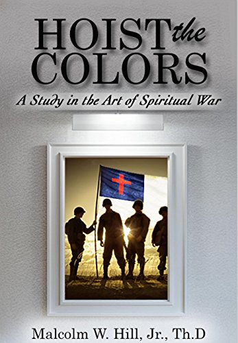 hoist-the-colors-a-study-in-the-art-of-spiritual-war-english-edition