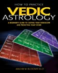 How to Practice Vedic Astrology: A Be...