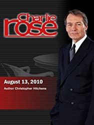 Charlie Rose - Author Christopher Hitchens (August 13, 2010)