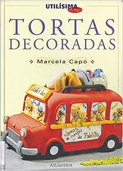 Tortas Decoradas: Marcela Capo: 9789500820912: Amazon.com
