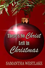 There&#39;s No Christ Left in Christmas