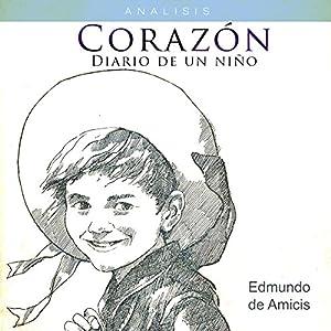 Análisis: Corazón Diario de un niño - Edmundo de Amicis [Analysis: Heart Journal of a Child - Edmundo de Amicis] Audiobook