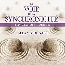 La voie de la synchronicité : Suivez le flot de votre vie | Livre audio Auteur(s) : Allan G. Hunter Narrateur(s) : Tristan Harvé
