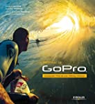 Ma�triser sa GoPro : Accessoires, pri...