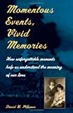 Momentous Events, Vivid Memories (0674004183) by Pillemer, David B.
