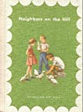 Neighbors on the Hill (Alice and Jerry Reader)