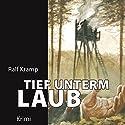 Tief unterm Laub Hörbuch von Ralf Kramp Gesprochen von: Helmut Gentsch