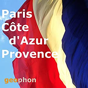 Paris. Côte d'Azur. Provence Hörbuch