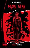 img - for Madre nera (Danze macabre Vol. 1) (Italian Edition) book / textbook / text book