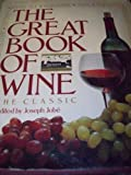 Great Book of Wine: The Classic (0883654008) by Jobe, Joseph