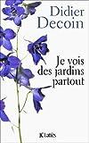 echange, troc Didier Decoin - Je vois des jardins partout
