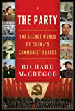 img - for The Party: The Secret World of China's Communist Rulers book / textbook / text book