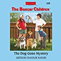 The Dog-Gone Mystery: The Boxcar Children, Book 119 Audiobook by Gertrude Chandler Warner Narrated by Aimee Lilly