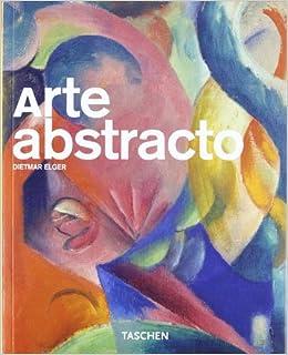 Arte Abstracto: ELGER DIETMAR: 9783822856185: Amazon.com: Books