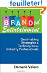 Branded Entertainment: Strategies, To...