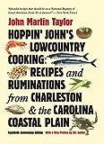 Hoppin' John's Lowcountry Cooking: Recipes and Ruminations from Charleston and the Carolina Coastal Plain