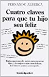 img - for Cuatro claves para que tu hijo sea feliz / Four keys for your child to be happy (Spanish Edition) book / textbook / text book