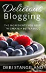 Delicious Blogging: The Ingredients Y...