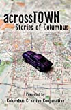 img - for Across Town: Stories of Columbus book / textbook / text book