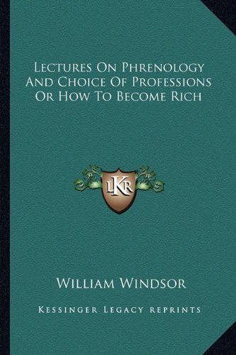 Lectures on Phrenology and Choice of Professions or How to Become Rich