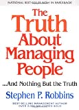 img - for Truth About Managing People...And Nothing But the Truth by Robbins, Stephen P. [FT Press,2003] [Paperback] book / textbook / text book