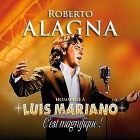 Roberto Alagna Hommage � Luis Mariano