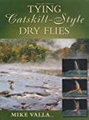 Tying Catskill-Style Dry Flies: Mike Valla: 9781934753019: Amazon.com: Books